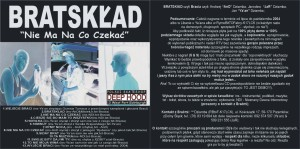 2004 - BRATSKLAD - Nie Ma Na Co Czekać (cover original)