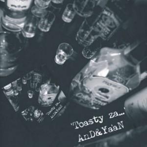 2008 - AnD i Ya'aN - Toasty Za (cover front)